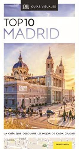 TOP 10 MADRID: La guía que descubre lo mejor de cada ciudad (Guías Top10)