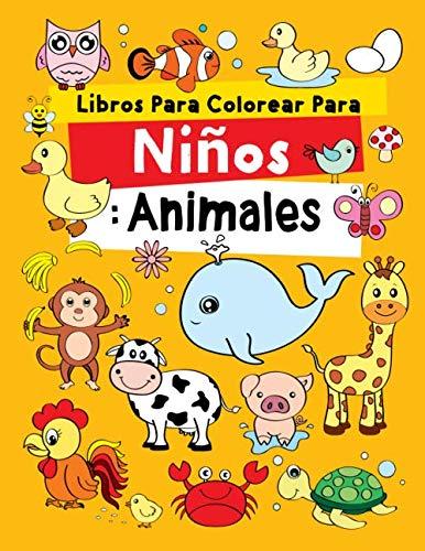 Libros Para Colorear Para Niños: Animales: Relajantes Libros Para Colorear Para Niños De 2-4, 3-6, 7-9 Años, 48 dibujos, Libro De Animales, Actividades y Aprendizaje Para Niños