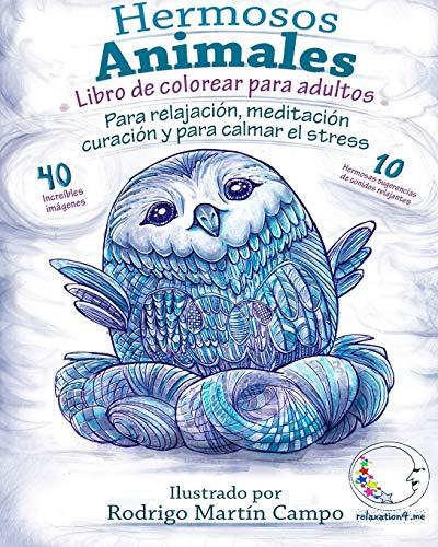Libro de Colorear para Adultos Contra El Stress: Hermosos Animales - Para Relajación, Meditación, Curación Y Para Calmar El Stress: 1 (Anti-Estres Mandala De La Zen Arte-Terapia)