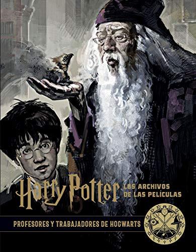 Harry Potter: los archivos de las películas 11. Profesores y trabajadores de Hogwarts (Spanish Edition)